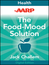 AARP the Food-Mood Solution (eBook): All-Natural Ways to Banish Anxiety, Depression, Anger, Stress, Overeating, and Alcohol and Drug Problemsand Feel Good A